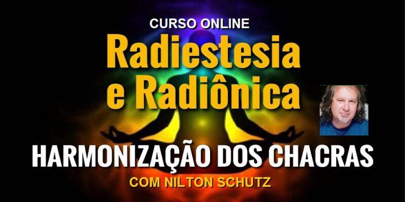 Curso Online Harmonização dos Chacras – Radiestesia e Radiônica – Nilton Schutz