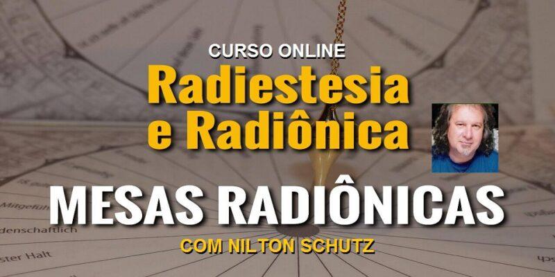 Curso Online Mesas Radiônicas – Radiestesia e Radiônica – Nilton Schutz