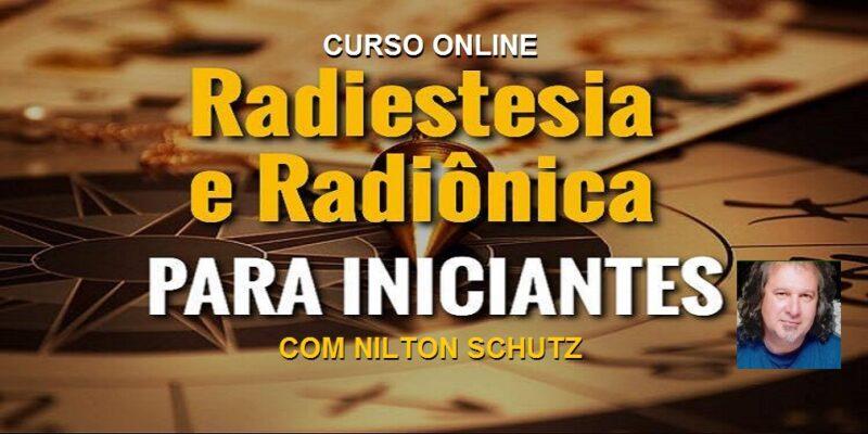 Curso Online Radiestesia e Radiônica Para Iniciantes – Nilton Schutz