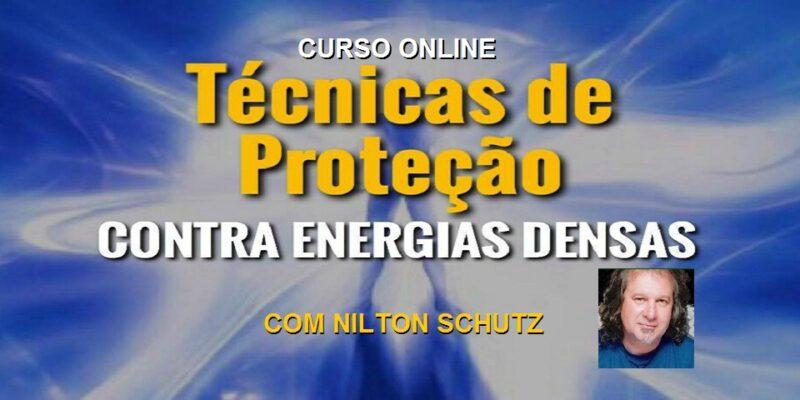 Curso Online Técnicas de Proteção Contra Energias Densas – Nilton Schutz