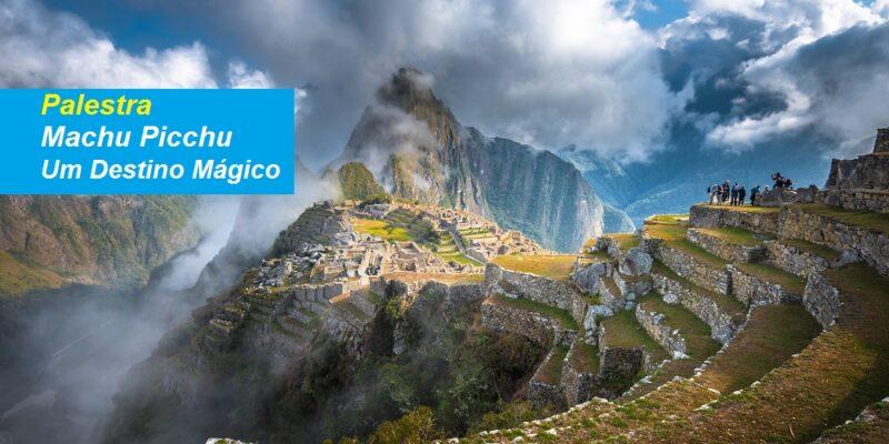 Palestra Machu Picchu – Um Destino Mágico – Gratuita e Online