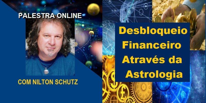 Palestra Online Desbloqueio Financeiro Através da Astrologia – Nilton Schutz