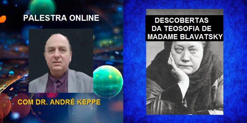Palestra Online Descobertas da Teosofia de Madame Blavatsky – Dr. André Keppe