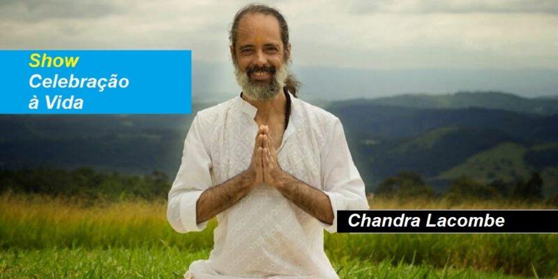 Show Celebração à Vida – Chandra Lacombe