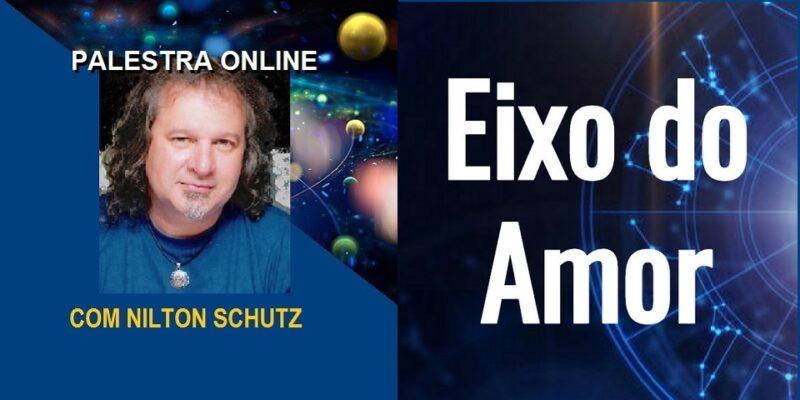 Palestra Online Eixo do Amor – Auto Valorização e Nova Era – Nilton Schutz