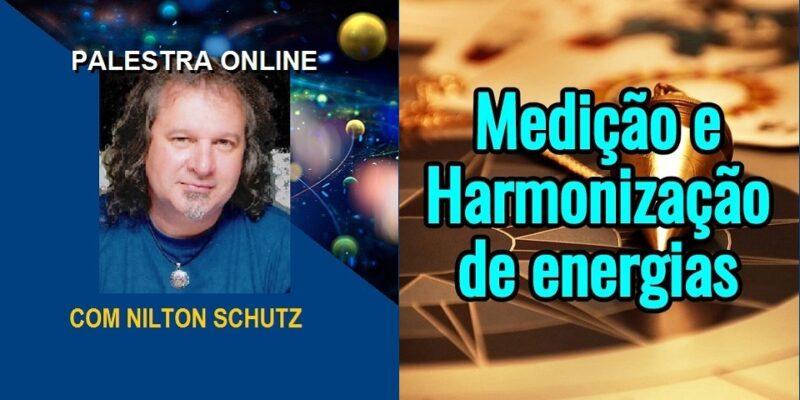 Palestra Online Medição e Harmonização de Energias – Nilton Schutz