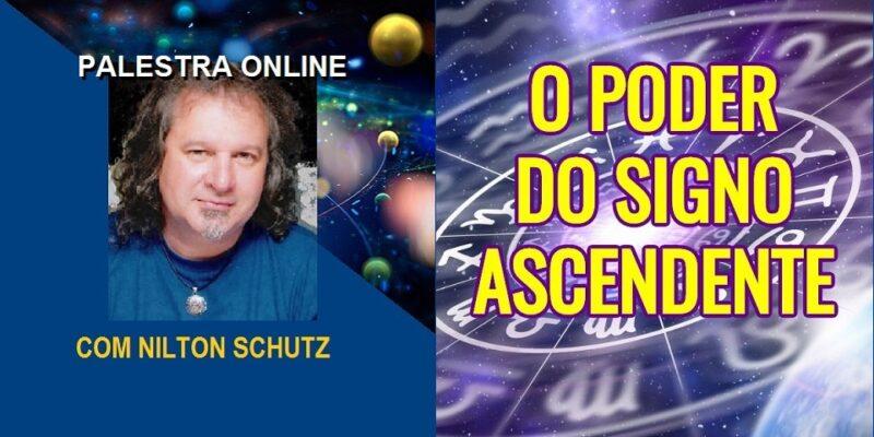 Palestra Online O Poder do Signo Ascendente – Nilton Schutz