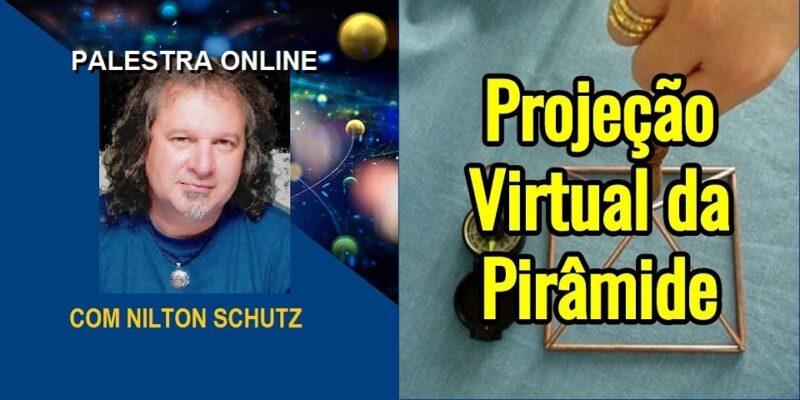 Palestra Online Projeção Virtual da Pirâmide – Nilton Schutz