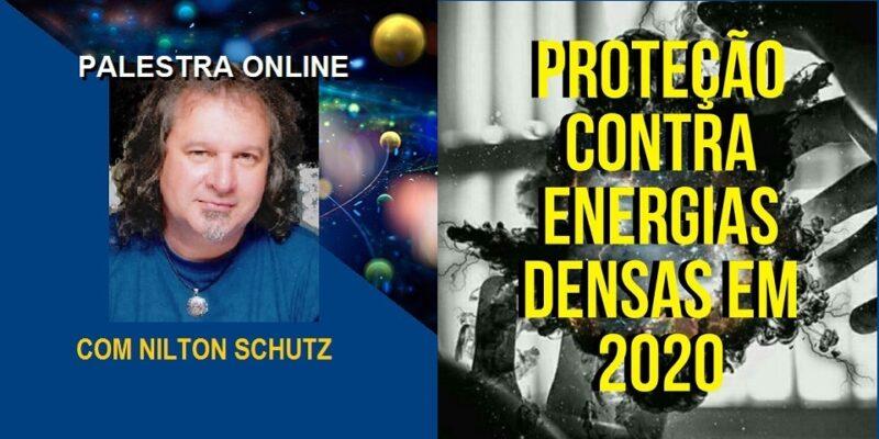 Palestra Online Proteção Contra Energias Densas em 2020 – Nilton Schutz