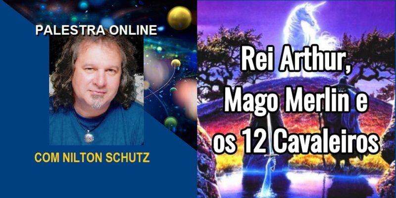 Palestra Online Rei Arthur, Mago Merlin e os 12 Cavaleiros – Nilton Schutz