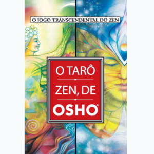O Tarô Zen de Osho: O Jogo Transcendental do Zen