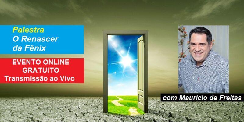 Palestra Online Gratuita O Renascer da Fênix – Maurício de Freitas – Transmissão ao Vivo