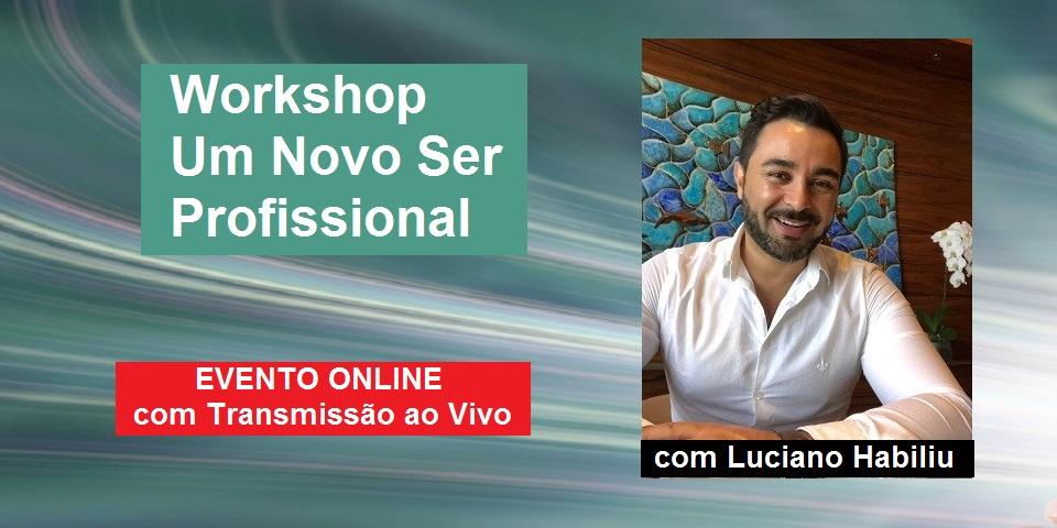 Workshop Online Um Novo Ser Profissional