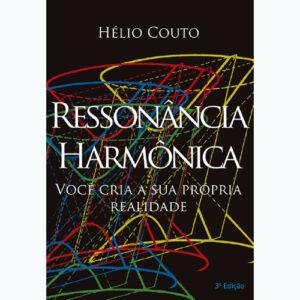 Ressonância Harmônica - Você Cria a Sua Própria Realidade