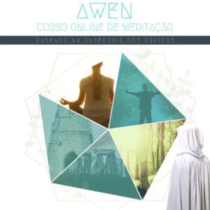 AWEN: Curso de Meditação - Baseado na Sabedoria dos Druidas