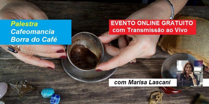 Palestra Online Gratuita  Cafeomancia – Borra do Café – Marisa Lascani – Transmissão ao Vivo