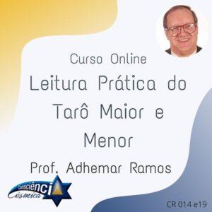 Curso Online: Mistérios do Tarô Maior e Menor - Prof. Adhemar Ramos