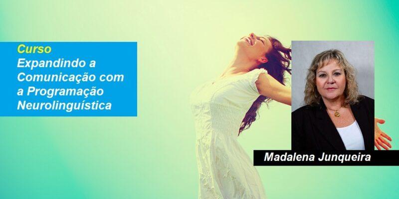 Curso Online Expandindo a Comunicação Com Programação Neurolinguística – PNL – Madalena Junqueira
