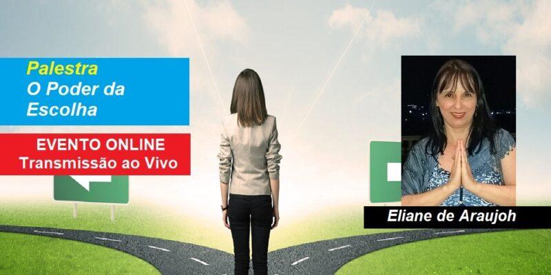 Palestra Online O Poder da Escolha – Eliane de Araujoh – Transmissão ao Vivo