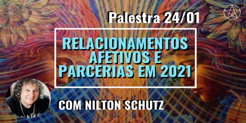 Palestra Relacionamentos Afetivos e Parcerias em 2021 – Nilton Schutz