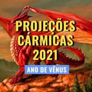 Projeções Cármicas em 2021