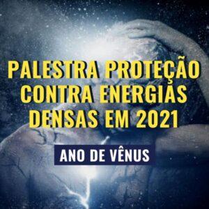 Palestra Online: Proteção Contra Energias Densas Em 2021