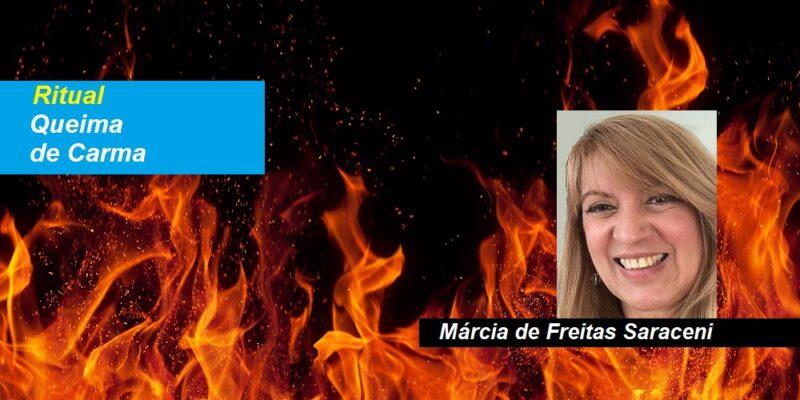 Ritual Desimpregnação Com Queima de Carma – Márcia de Freitas Saraceni – Presencial e Online