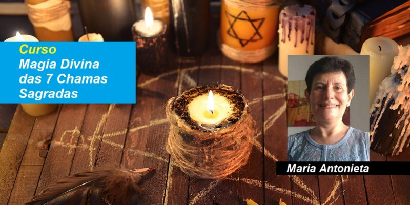 Curso Magia Divina das 7 Chamas Sagradas – Maria Antonieta