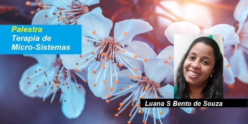 Palestra Online Terapia de Micro-Sistemas – Gratuita – Luana S Bento de Souza